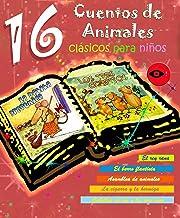 16 cuentos de animales clásicos para niños (Spanish Edition)