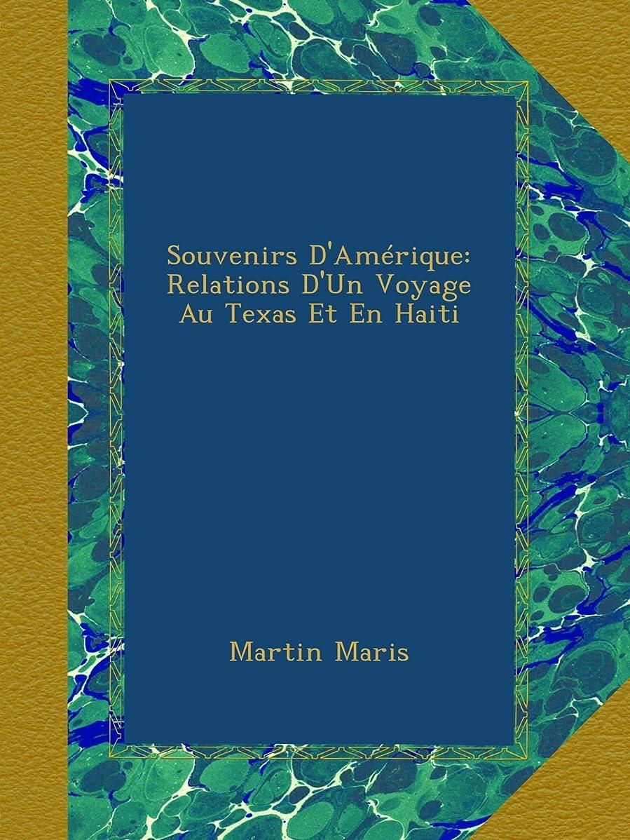 すき防ぐ座標Souvenirs D'Amérique: Relations D'Un Voyage Au Texas Et En Haiti