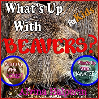 Children's Books: What's up with Beavers? Fun Facts on Animals in Nature. (English Edition)
