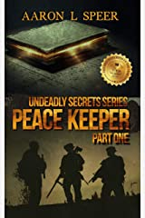 Peace Keeper: Part One (Undeadly Secrets Book 5) Kindle Edition