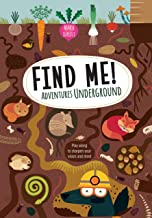 Find Me! Adventures Underground: Play Along to Sharpen Your Vision and Mind (Happy Fox Books) Help Bernard the Wolf Play H...