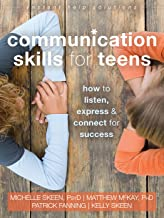 Communication Skills for Teens: How to Listen, Express, and Connect for Success (The Instant Help Solutions Series)