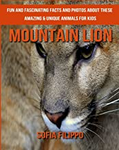 Mountain Lion: Fun and Fascinating Facts and Photos about These Amazing & Unique Animals for Kids