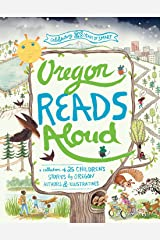 Oregon Reads Aloud: A Collection of 25 Children's Stories by Oregon Authors and Illustrators Kindle Edition