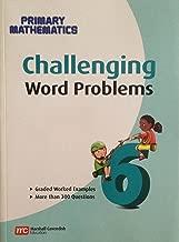 Challenging Word Problems, Grade 6 (Primary Mathematics)