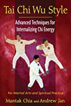 Tai Chi Wu Style: Advanced Techniques for Internalizing Chi Energy (English Edition)