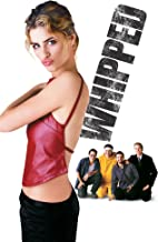 Best whipped movie 2000 Reviews