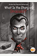 What Is the Story of Dracula? (What Is the Story Of?) Kindle Edition