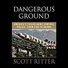 Dangerous Ground: America's Failed Arms Control Policy from FDR to Obama