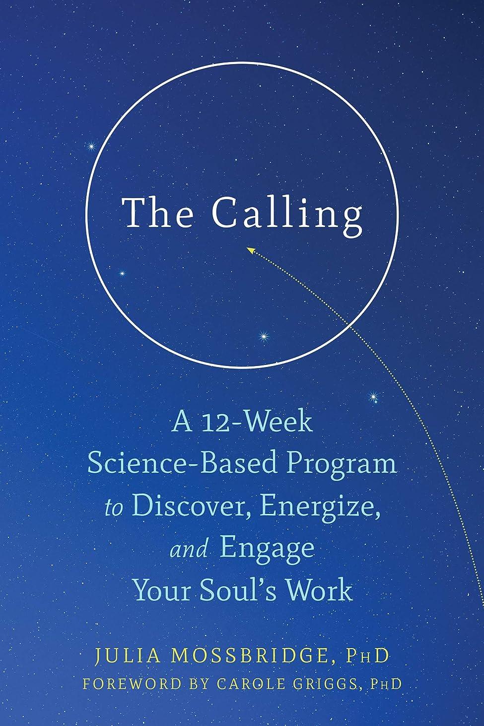 高揚した祖先崇拝するThe Calling: A 12-Week Science-Based Program to Discover, Energize, and Engage Your Soul's Work (English Edition)