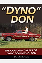 Dyno Don: The Cars and Career of Dyno Don Nicholson Kindle Edition