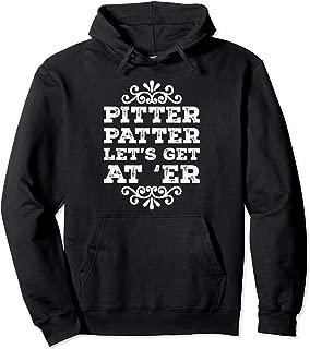 Pitter Patter Lets Get At Er Pullover Hoodie