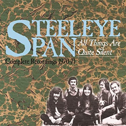 STEELEYE SPAN - All Things Are Quite Silent: Complete Recordings 1970-1971 (2019) LEAK ALBUM