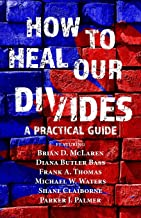 How to Heal Our Divides: A Practical Guide