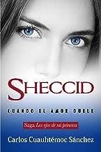 Sheccid: Cuando el amor duele (Los ojos de mi princesa nº 4) (Spanish Edition)