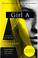 Girl A: The Sunday Times and New York Times global best seller, an astonishing new crime thriller debut novel from the biggest literary fiction voice of 2021 Kindle Edition