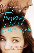 Trying Not To Love You (English Edition)