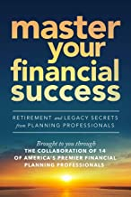 Master Your Financial Success: Retirement and Legacy Secrets from Planning Professionals