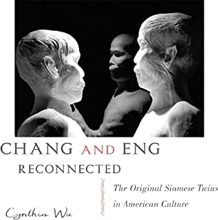 Chang and Eng Reconnected: The Original Siamese Twins in American Culture