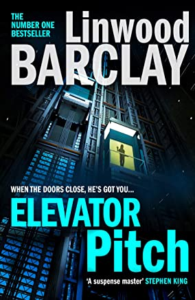 Elevator Pitch: The gripping new crime thriller from number one Sunday Times bestseller for fans of David Baldacci's The Winner (English Edition)