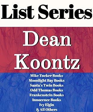 DEAN KOONTZ: SERIES READING ORDER: ODD THOMAS SERIES, FRANKENSTEIN SERIES, INNOCENCE SERIES, SANTA'S TWINS, MOONLIGHT BAY, MIKE TUCKER, GRAPHIC NOVELS BY DEAN KOONTZ