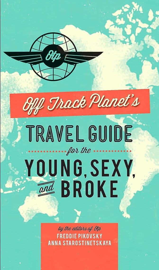ブラウンそれに応じて人工Off Track Planet's Travel Guide for the Young, Sexy, and Broke (English Edition)