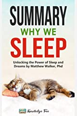 Summary: Why We Sleep: Unlocking the Power of Sleep and Dreams By Matthew Walker, Phd Kindle Edition