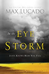 In the Eye of the Storm: Jesus Knows How You Feel Kindle Edition