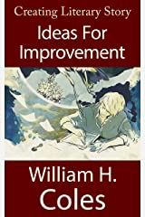 Creating Literary Story: Ideas For Improvement: Book Four (Creating Literary Stories 4) Kindle Edition