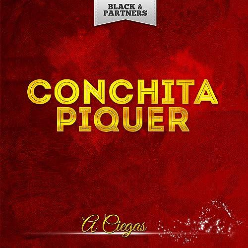 A Ciegas de Conchita Piquer en Amazon Music - Amazon.es