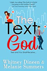 The Text God: Text and You Shall Receive ... (An Accidentally in Love Story Book 2) Kindle Edition