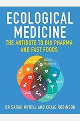 Ecological Medicine: The antidote to Big Pharma and Fast Food (English Edition) Formato Kindle