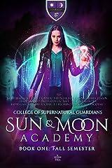 Sun & Moon Academy Book One: Fall Semester Kindle Edition