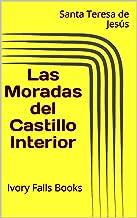 Las Moradas del Castillo Interior (Spanish Edition)