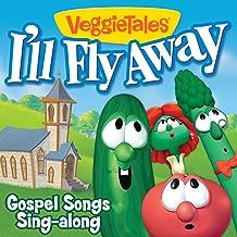 I'll Fly Away - Gospel Songs Sing-Along
