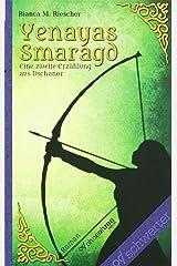 Yenayas Smaragd: Eine zweite Erzählung aus Dschanor Taschenbuch