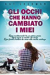 Gli occhi che hanno cambiato i miei (Italian Edition) Versión Kindle