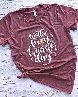 IVF Shirt, IVF Transfer Day Shirt, IVF Transfer, IVF Gift, Wake Pray Transfer Day
