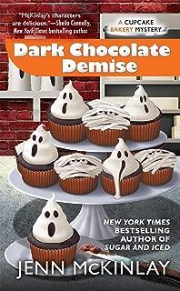 Dark Chocolate Demise (Cupcake Bakery Mystery Book 7)