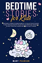 Bedtime Stories For Kids: Fantastic Stories to Dream, Short Funny, Fantasy for Children and Toddlers to Help Them Fall Asl...