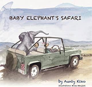 Baby Elephant's Safari (Akinyi's Adventures Book 3)