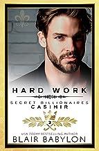 Hard Work: Casimir (Secret Billionaires Book 2)
