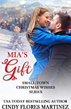 Mia's Gift (Small-Town Christmas Wishes Series Book 1)