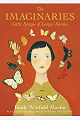 The Imaginaries: Little Scraps of Larger Stories Kindle Edition