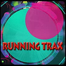 Running Trax (Top 40 Workout Motivation Songs to Help You Get Bigger, Stronger and Faster in Health & Sports)