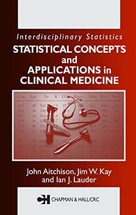Statistical Concepts and Applications in Clinical Medicine (Interdisciplinary Statistics Book 14) (English Edition)