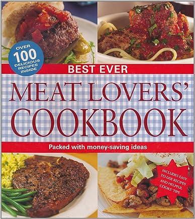 Best Ever Meat Lover's Cookbook