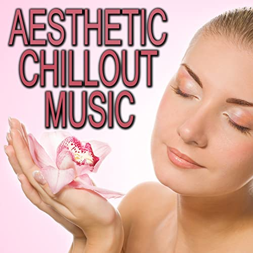 Aesthetic Chillout Music by Various artists on Amazon Music