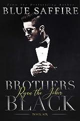Brothers Black 6: Ryan the Joker Kindle Edition