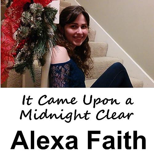It Came Upon a Midnight Clear by Alexa Faith on Amazon Music